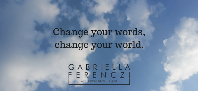 Change your words,change your world