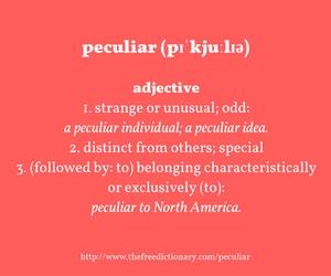 peculiar (pĭ-kyo͞ol′yər) (2)